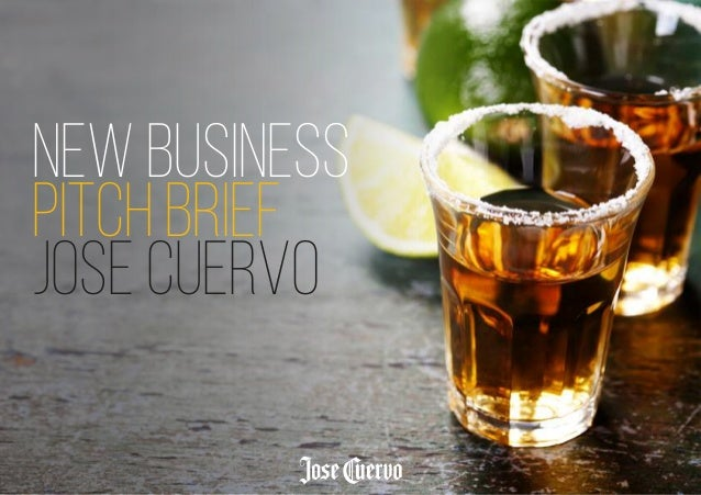 NEW BUSINESS PITCH BRIEF JOSE CUERVO