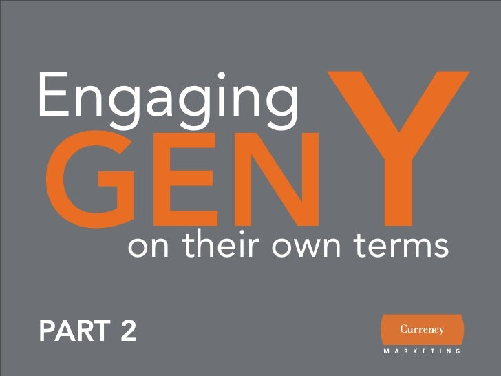 Y Engaging GEN  on their own terms  PART 2