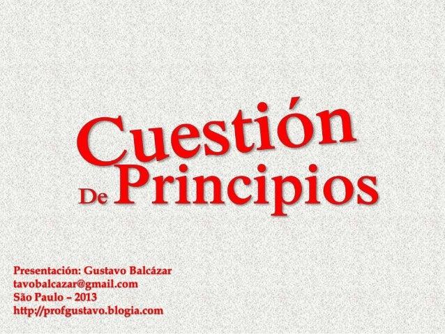 Presentación: Gustavo Balcázar tavobalcazar@gmail.com São Paulo – 2013 http://profgustavo.blogia.com