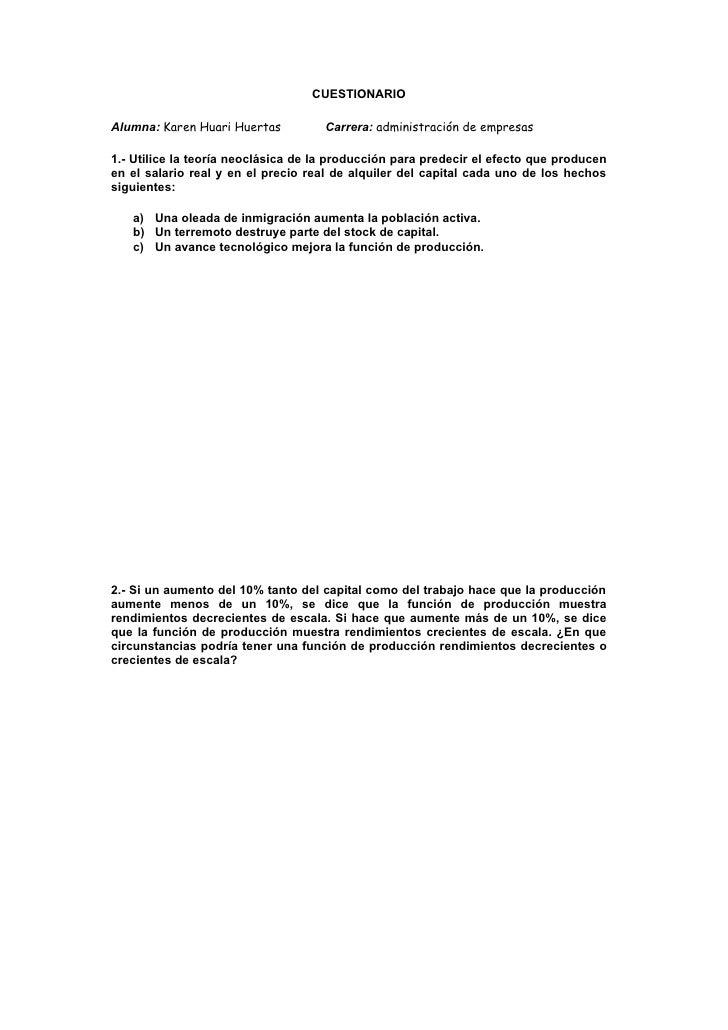 CUESTIONARIO  Alumna: Karen Huari Huertas          Carrera: administración de empresas  1.- Utilice la teoría neoclásica d...