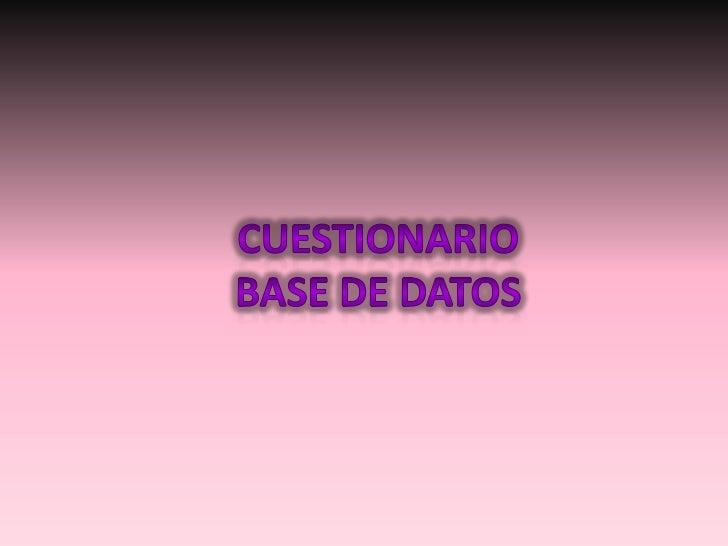 Cuestionario Base de Datos<br />