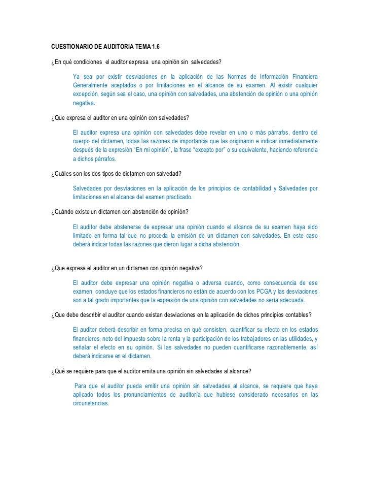 CUESTIONARIO DE AUDITORIA TEMA 1.6<br />¿En qué condiciones  el auditor expresa  una opinión sin  salvedades?<br />Ya sea ...
