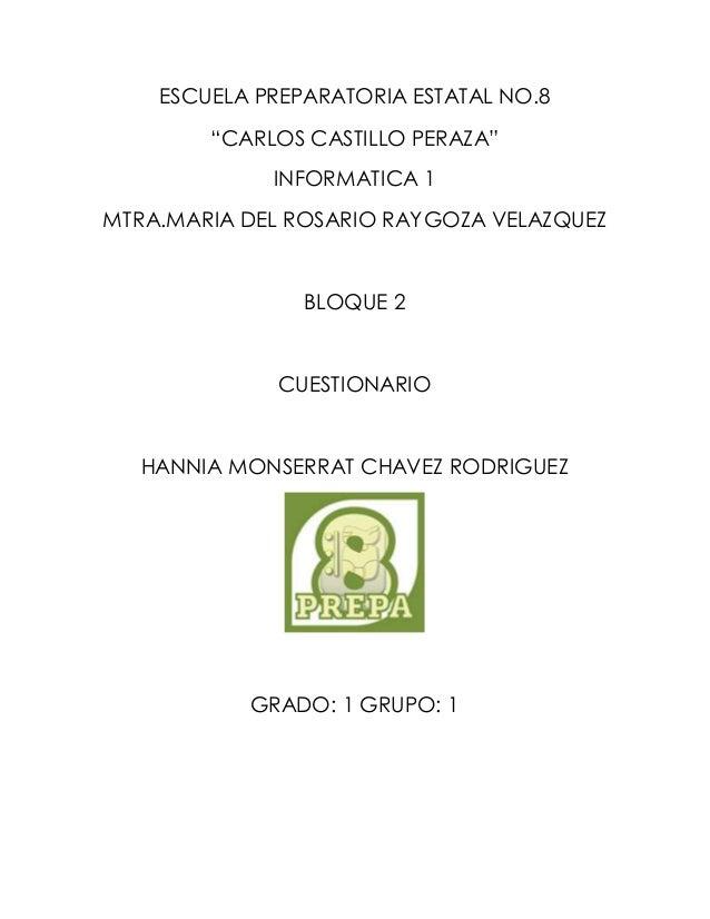 """ESCUELA PREPARATORIA ESTATAL NO.8  """"CARLOS CASTILLO PERAZA""""  INFORMATICA 1  MTRA.MARIA DEL ROSARIO RAYGOZA VELAZQUEZ  BLOQ..."""