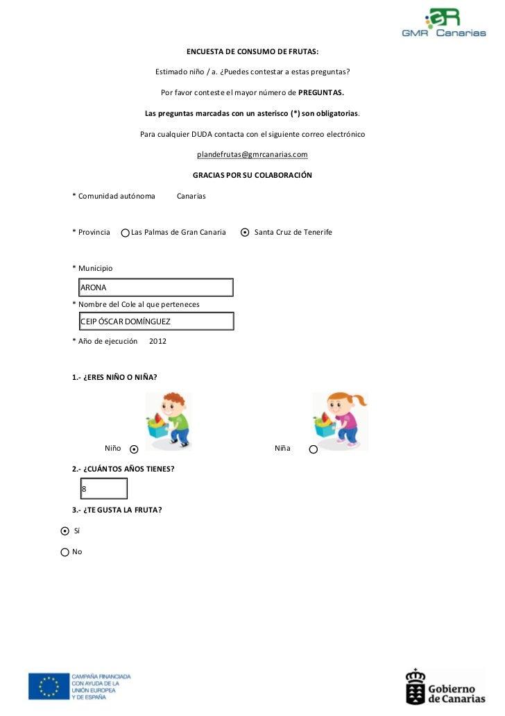 ENCUESTA DE CONSUMO DE FRUTAS:                             Estimado niño / a. ¿Puedes contestar a estas preguntas?        ...