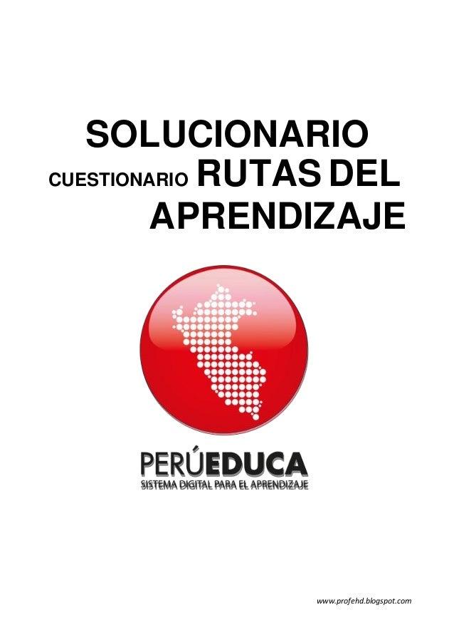 SOLUCIONARIO CUESTIONARIO RUTAS DEL APRENDIZAJE  www.profehd.blogspot.com