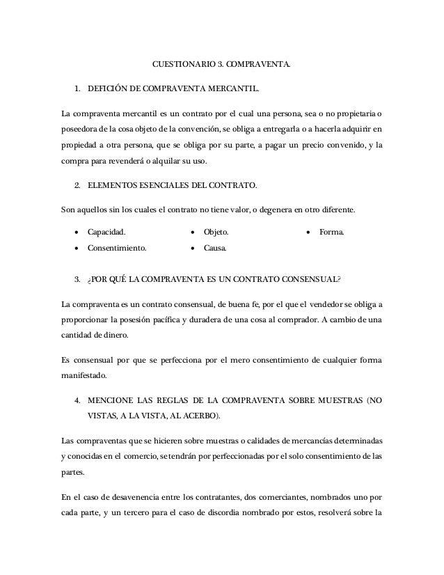 CUESTIONARIO 3. COMPRAVENTA. 1. DEFICIÓN DE COMPRAVENTA MERCANTIL. La compraventa mercantil es un contrato por el cual una...