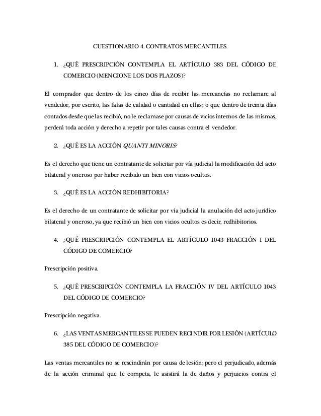 CUESTIONARIO 4. CONTRATOS MERCANTILES. 1. ¿QUÉ PRESCRIPCIÓN CONTEMPLA EL ARTÍCULO 383 DEL CÓDIGO DE COMERCIO (MENCIONE LOS...
