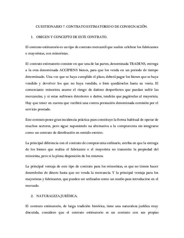 CUESTIONARIO 7. CONTRATO ESTIMATORIO O DE CONSIGNACIÓN. 1. ORIGEN Y CONCEPTO DE ESTE CONTRATO. El contrato estimatorio es ...