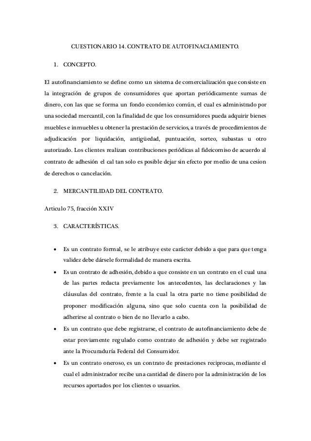 CUESTIONARIO 14. CONTRATO DE AUTOFINACIAMIENTO. 1. CONCEPTO. El autofinanciamiento se define como un sistema de comerciali...