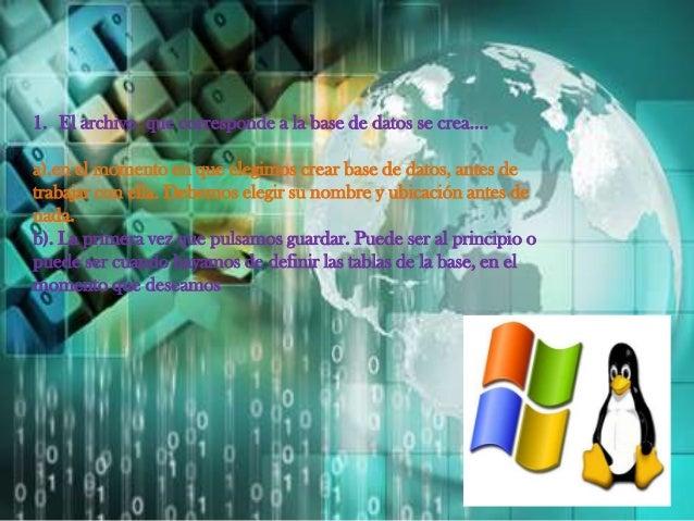1. El archivo que corresponde a la base de datos se crea…. a).en el momento en que elegimos crear base de datos, antes de ...