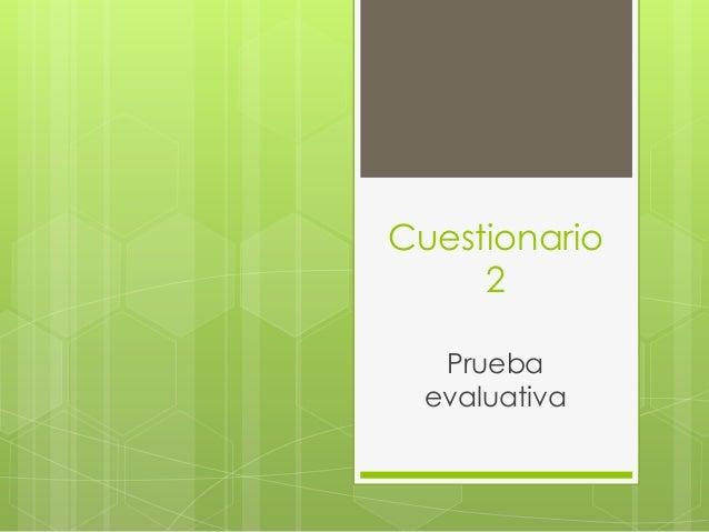 Cuestionario 2 Prueba evaluativa