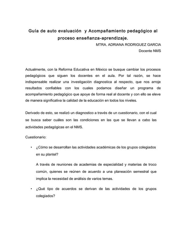 Guía de auto evaluación y Acompañamiento pedagógico al proceso enseñanza-aprendizaje. MTRA. ADRIANA RODRIGUEZ GARCIA Docen...