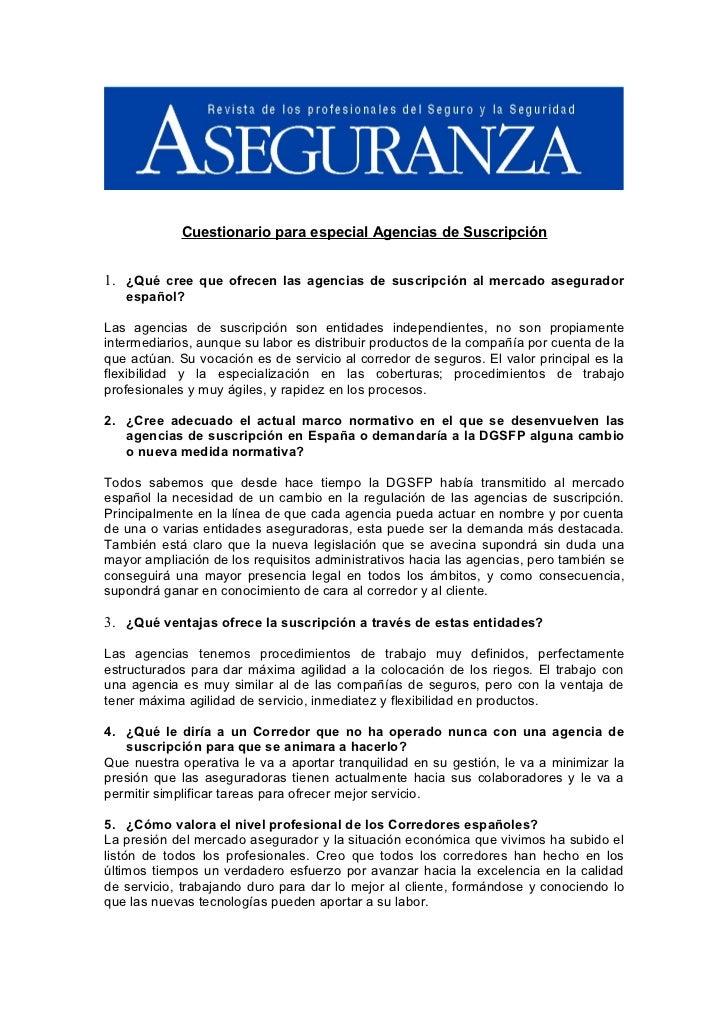 Cuestionario para especial Agencias de Suscripción1. ¿Qué cree que ofrecen las agencias de suscripción al mercado asegurad...