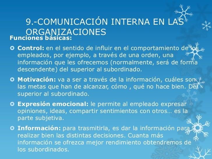 9.-COMUNICACIÓN INTERNA EN LAS     ORGANIZACIONESFunciones básicas: Control: en el sentido de influir en el comportamient...