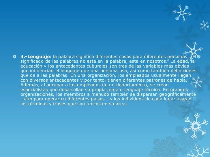""" 4.-Lenguaje: la palabra significa diferentes cosas para diferentes personas. """"El  significado de las palabras no está en..."""