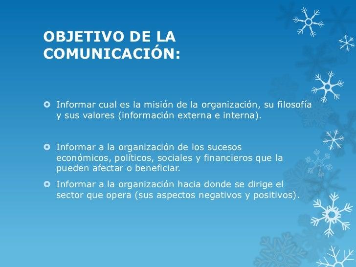 OBJETIVO DE LACOMUNICACIÓN: Informar cual es la misión de la organización, su filosofía  y sus valores (información exter...