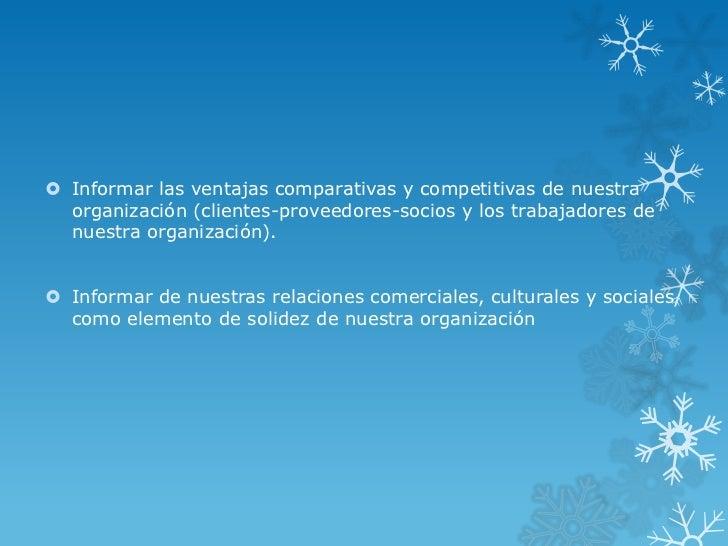  Informar las ventajas comparativas y competitivas de nuestra  organización (clientes-proveedores-socios y los trabajador...