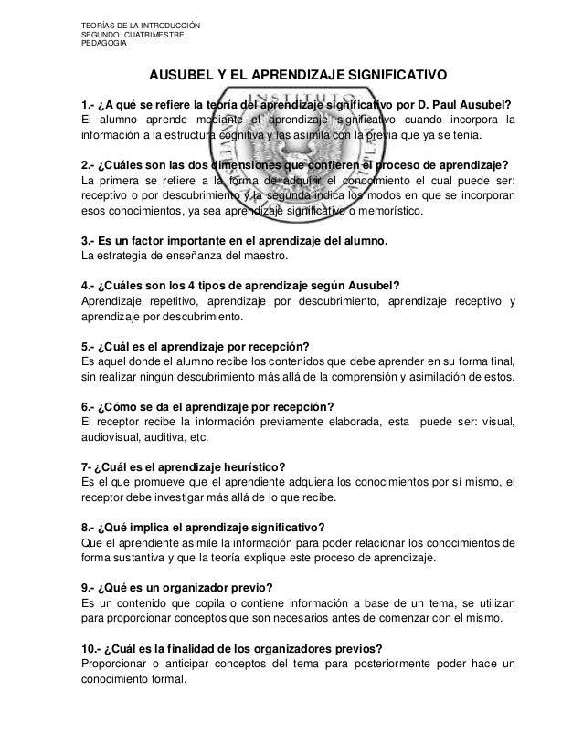 TEORÍAS DE LA INTRODUCCIÓNSEGUNDO CUATRIMESTREPEDAGOGIA              AUSUBEL Y EL APRENDIZAJE SIGNIFICATIVO1.- ¿A qué se r...