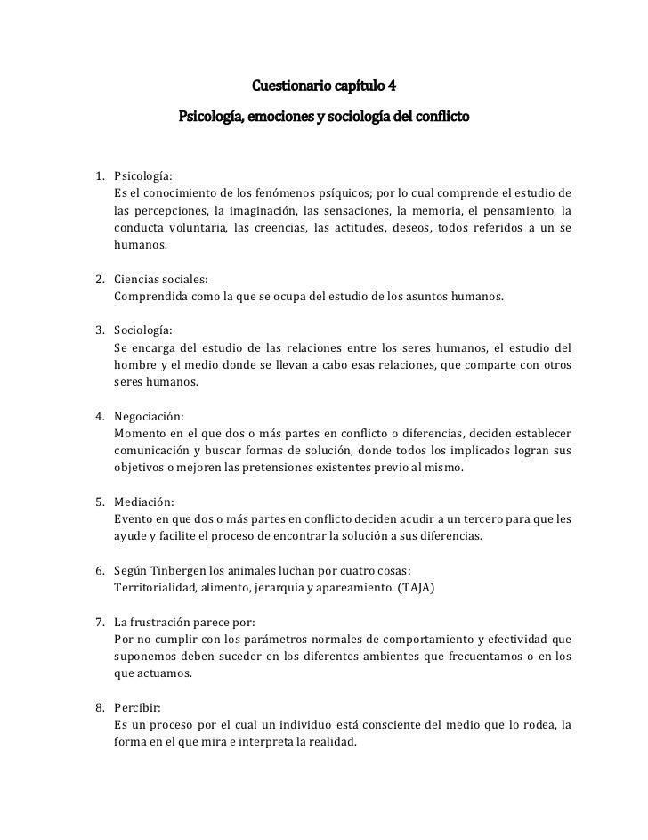 Cuestionario capítulo 4               Psicología, emociones y sociología del conflicto1. Psicología:   Es el conocimiento ...
