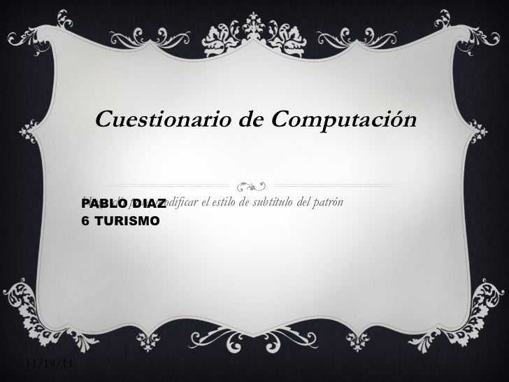 Cuestionario de Computación PABLO DIAZ  6 TURISMO