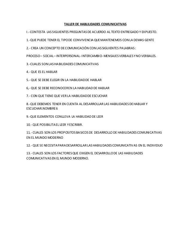 TALLER DE HABLILIDADES COMUNICATIVAS I.- CONTESTA LASSIGUIENTES PREGUNTAS DE ACUERDO AL TEXTO ENTREGADO Y EXPUESTO. 1.-QUE...