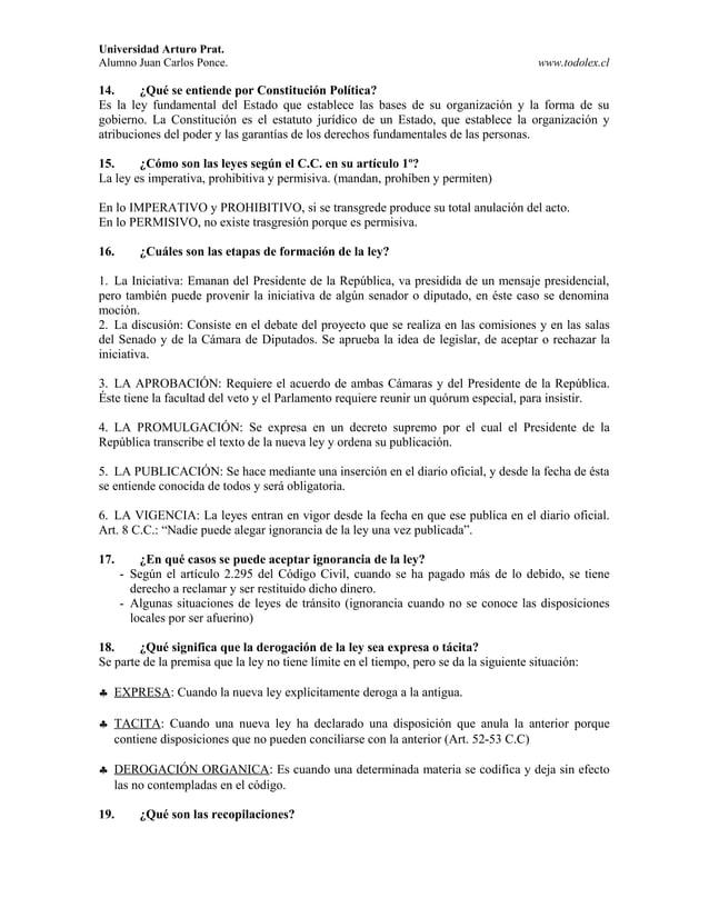 Universidad Arturo Prat. Alumno Juan Carlos Ponce. www.todolex.cl 14. ¿Qué se entiende por Constitución Política? Es la le...
