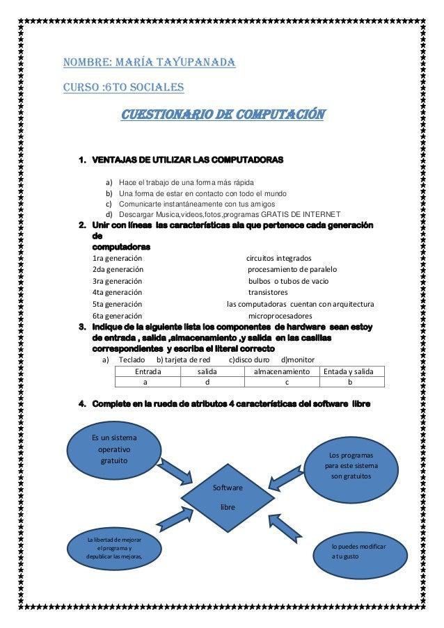 Nombre: maría tayupanadaCurso :6to sociales                  Cuestionario de computación  1. VENTAJAS DE UTILIZAR LAS COMP...