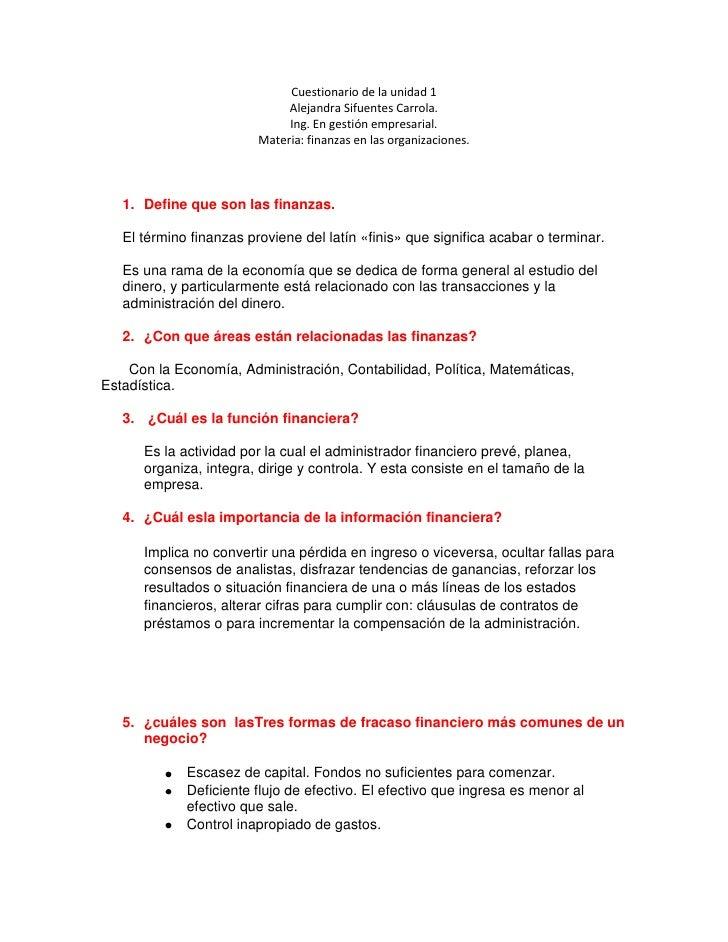 Cuestionario de la unidad 1<br />Alejandra Sifuentes Carrola.<br />Ing. En gestión empresarial.<br />Materia: finanzas en ...
