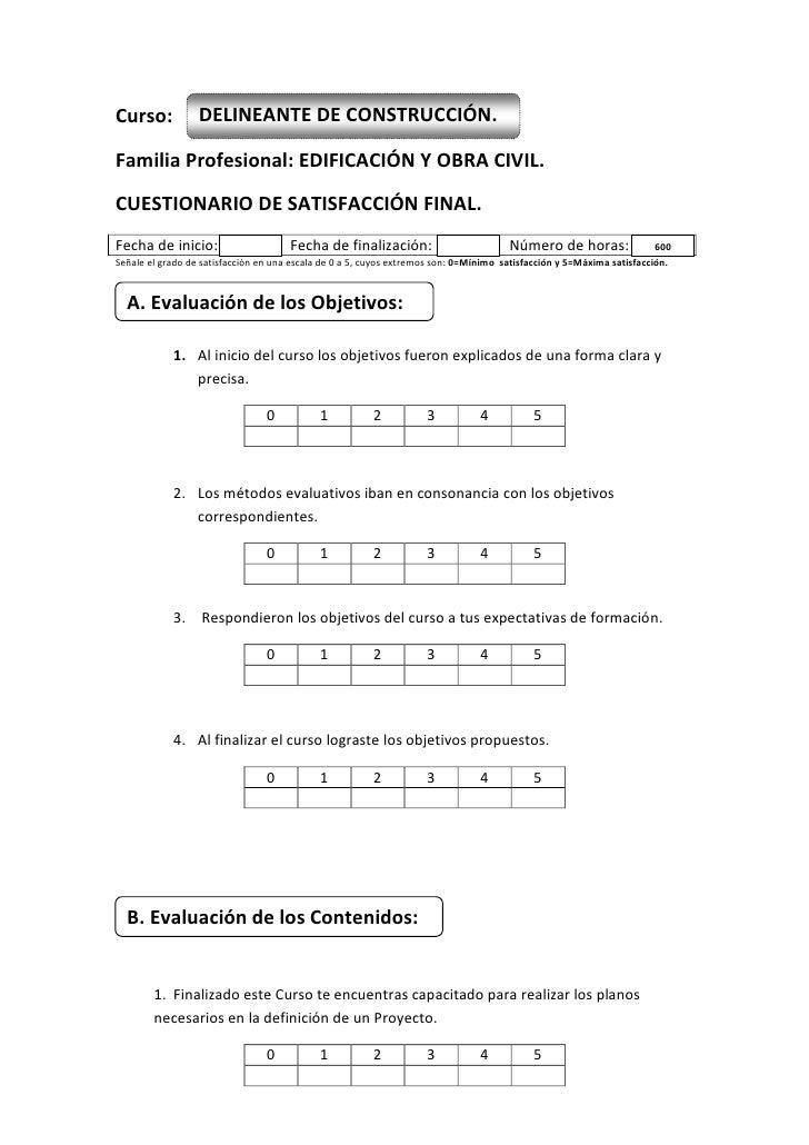 DELINEANTE DE CONSTRUCCIÓN.Curso:<br />Familia Profesional: EDIFICACIÓN Y OBRA CIVIL.<br />CUESTIONARIO DE SATISFACCIÓN FI...