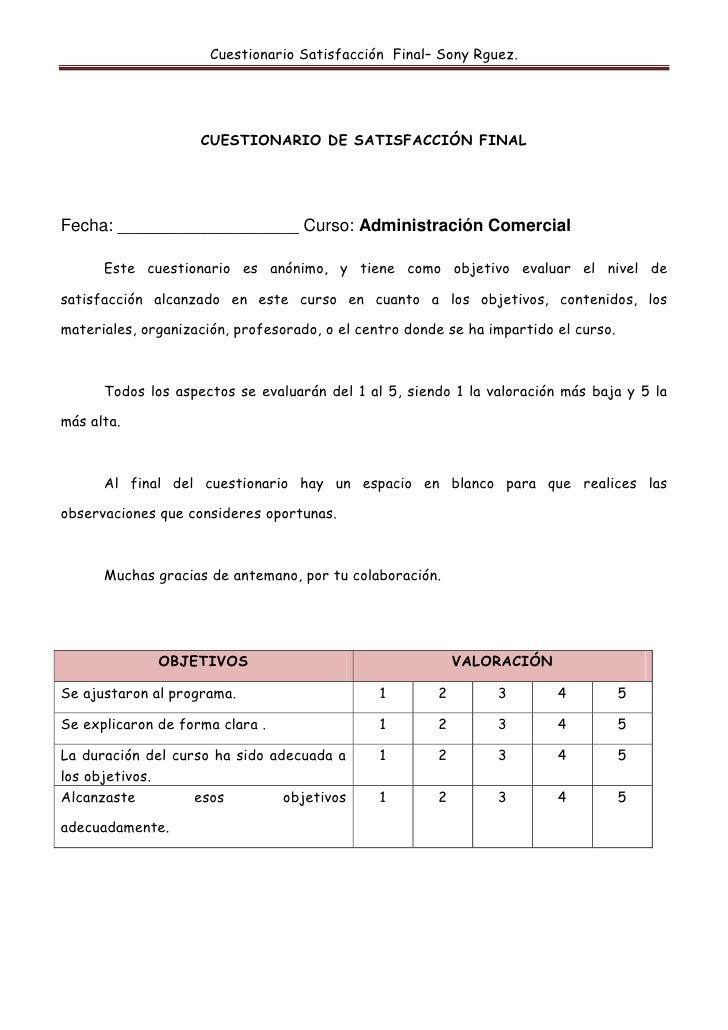 CUESTIONARIO DE SATISFACCIÓN FINAL<br />Fecha: ___________________ Curso: Administración Comercial<br />Este cuestionario ...