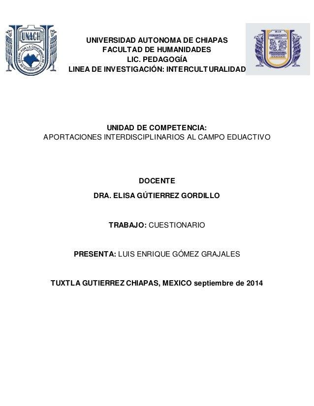 UNIVERSIDAD AUTONOMA DE CHIAPAS  FACULTAD DE HUMANIDADES  LIC. PEDAGOGÍA  LINEA DE INVESTIGACIÓN: INTERCULTURALIDAD  UNIDA...