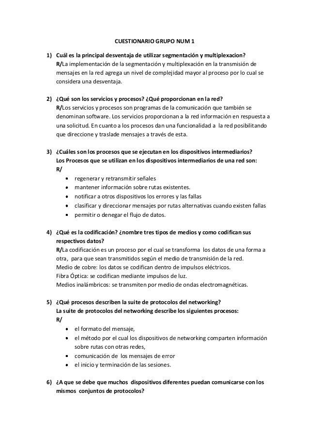 CUESTIONARIO GRUPO NUM 1 1) Cuál es la principal desventaja de utilizar segmentación y multiplexacion? R/La implementación...