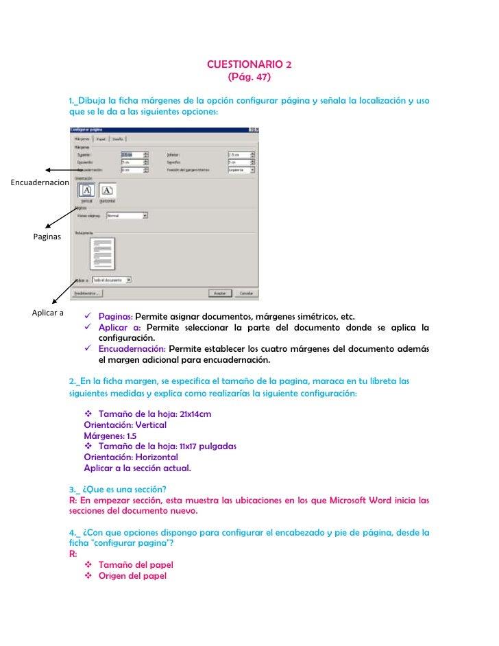 CUESTIONARIO 2<br />(Pág. 47)<br />1._Dibuja la ficha márgenes de la opción configurar página y señala la localización y u...