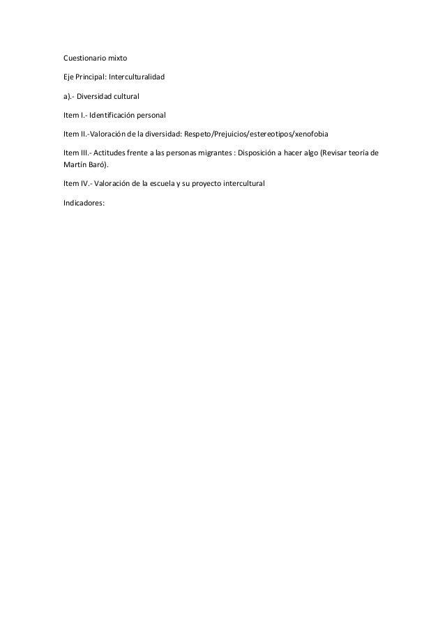 Cuestionario mixtoEje Principal: Interculturalidada).- Diversidad culturalItem I.- Identificación personalItem II.-Valorac...