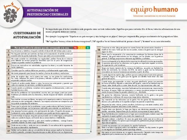AUTOEVALUACIÓN DE PREFERENCIAS CEREBRALES Soluciones innovadoras en recursos humanos CUESTIONARIO DE AUTOEVALUACIÓN Es imp...
