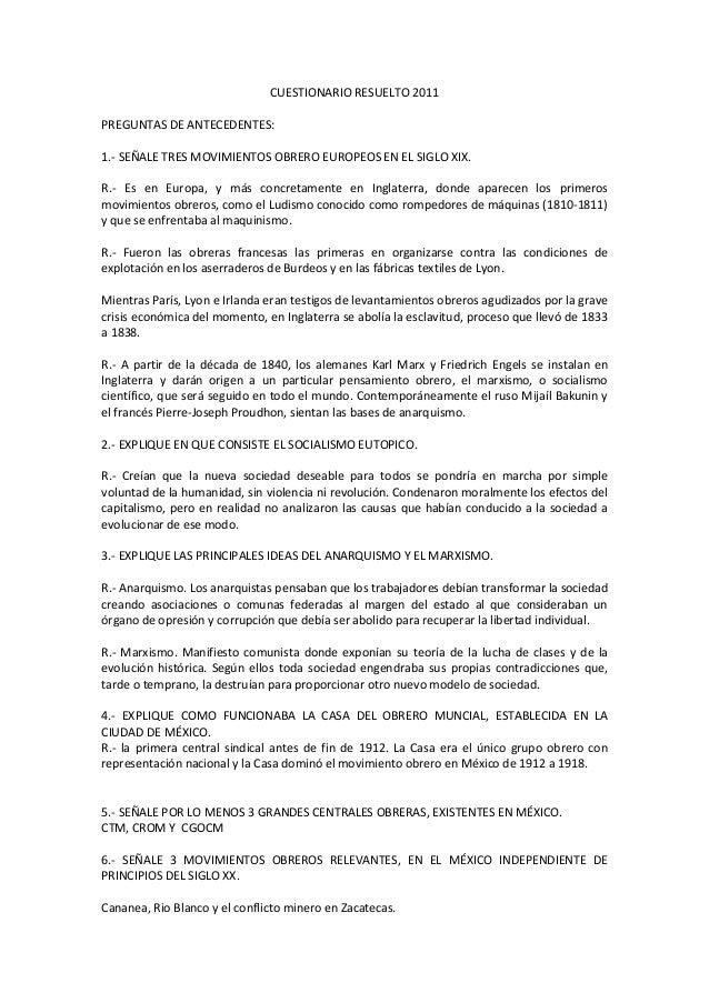 CUESTIONARIO RESUELTO 2011 PREGUNTAS DE ANTECEDENTES: 1.- SEÑALE TRES MOVIMIENTOS OBRERO EUROPEOS EN EL SIGLO XIX. R.- Es ...