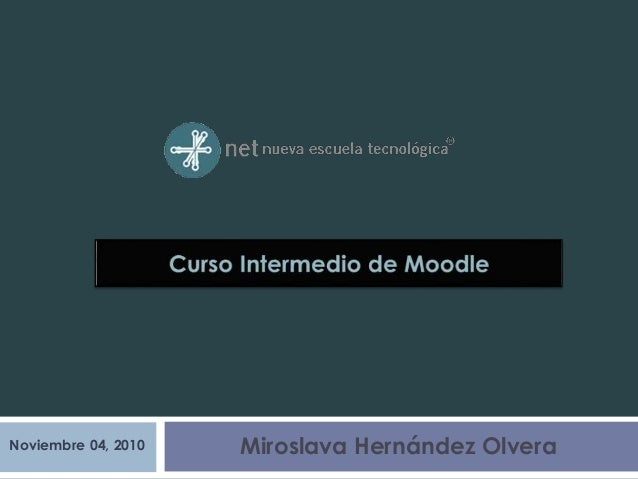 Noviembre 04, 2010 Miroslava Hernández Olvera