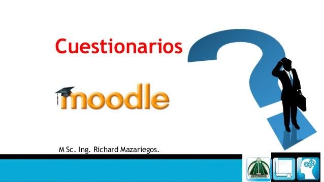 M Sc. Ing. Richard Mazariegos.  Cuestionarios