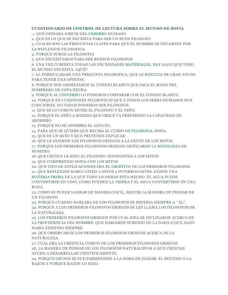 CUESTIONARIO DE CONTROL DE LECTURA SOBRE EL MUNDO DE SOFIA.1. QUE OPINABA JORUM DEL CEREBRO HUMANO2. QUE ES LO QUE SE NECE...