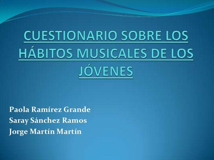 Paola Ramírez GrandeSaray Sánchez RamosJorge Martín Martín
