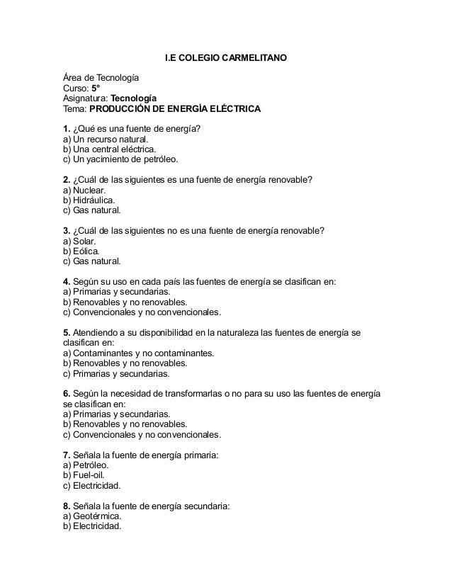 I.E COLEGIO CARMELITANO Área de Tecnología Curso: 5° Asignatura: Tecnología Tema: PRODUCCIÓN DE ENERGÍA ELÉCTRICA PREGUNTA...
