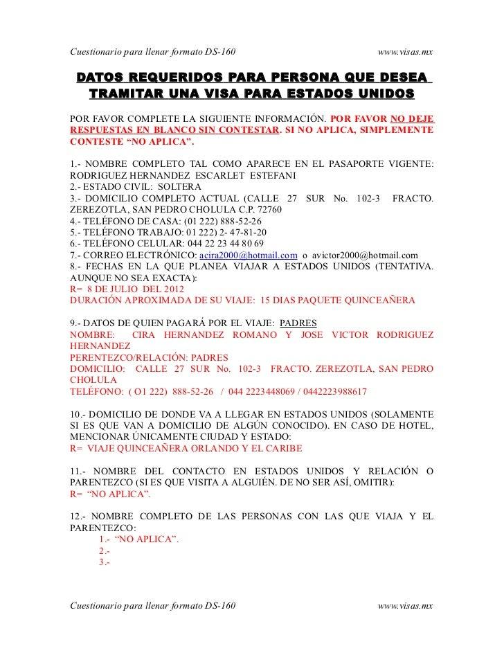 Cuestionario para llenar formato DS-160                     www.visas.mx DATOS REQUERIDOS PARA PERSONA QUE DESEA  TRAMITAR...