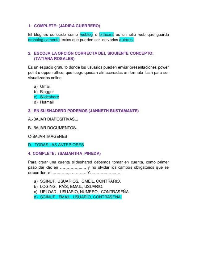 1. COMPLETE: (JADIRA GUERRERO) El blog es conocido como weblog o bitácora es un sitio web que guarda cronológicamente text...