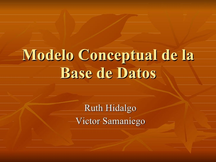 Modelo Conceptual de la Base de Datos Ruth Hidalgo Victor Samaniego