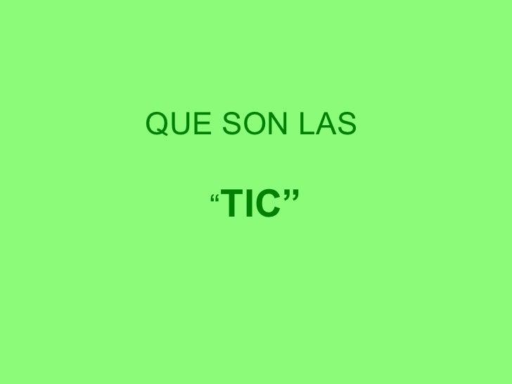 """QUE SON LAS  """" TIC"""""""