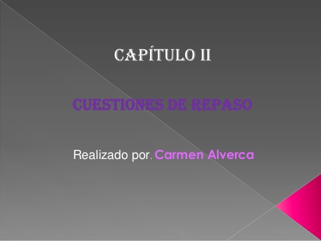 CUESTIONES DE REPASO CAPÍTULO II Realizado por. Carmen Alverca