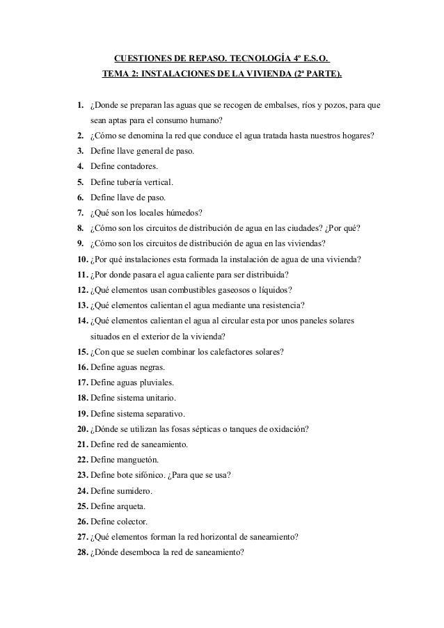 CUESTIONES DE REPASO. TECNOLOGÍA 4º E.S.O. TEMA 2: INSTALACIONES DE LA VIVIENDA (2ª PARTE). 1. ¿Donde se preparan las agua...