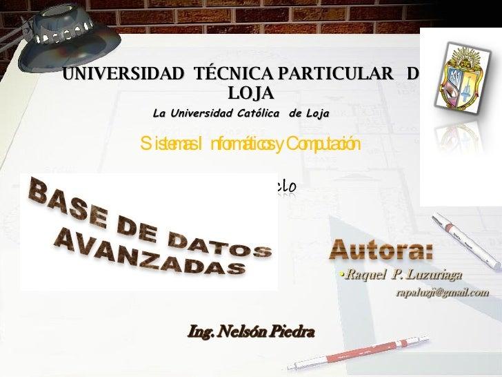 UNIVERSIDAD  TÉCNICA PARTICULAR  DE  LOJA La Universidad Católica  de Loja Sistemas Informáticos y Computación