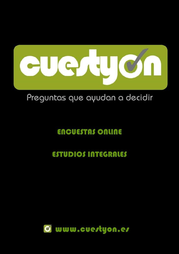 Preguntas que ayudan a decidir          ENCUESTAS ONLINE        ESTUDIOS INTEGRALES           www.cuestyon.es