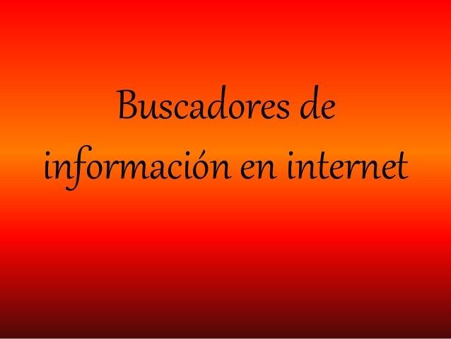 Buscadores de información en internet